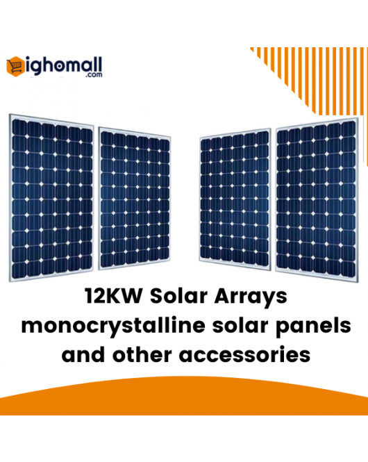 12KW Solar Arrays with installation for 32 Batteries Capacity